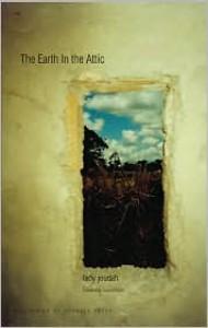 The Earth in the Attic - Fady Joudah, Louise Glück