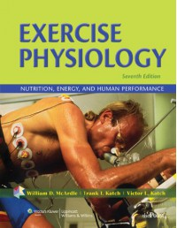 Exercise Physiology: Nutrition, Energy, and Human Performance - William D. McArdle, Victor L Katch, Frank L Katch, Frank I. Katch