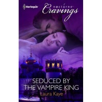 Seduced by the Vampire King (Vampire Warrior Kings, #2) - Laura Kaye