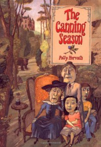 The Canning Season (National Book Award for Young People's Literature (Awards)) - Polly Horvath