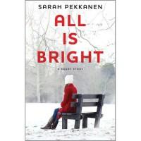 All Is Bright: A Short Story - Sarah Pekkanen
