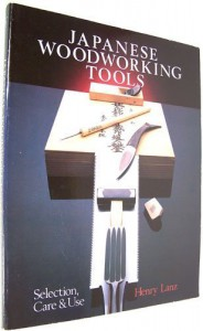 Japanese Woodworking Tools: Selection, Care, & Use - Henry Lanz
