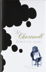 Mr. Chartwell - Rebecca Hunt, Hans-Ulrich Möhring