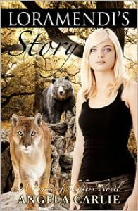 Loramendi's Story (A Lords of Shifters Novel) - Angela Carlie