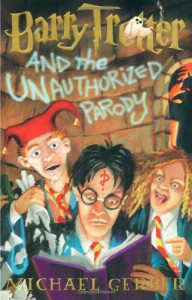 Barry Trotter and the Unauthorized Parody - Michael Gerber, Rodger Roundy