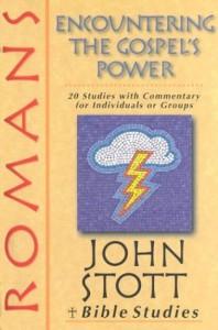 Romans: Encountering the Gospel's Power - John R.W. Stott