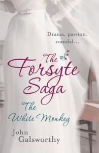 The Forsyte Saga: The White Monkey (A Modern Comedy #1) - John Galsworthy