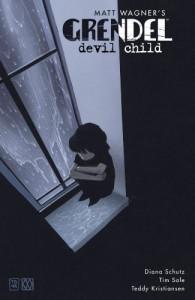 Grendel: Devil Child - Diana Schutz;Tim Sale