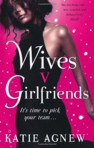 Wives V. Girlfriends - Katie Agnew