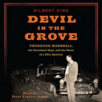 Devil in the Grove: Thurgood Marshall, the Groveland Boys, and the Dawn of a New America (Audio) - Gilbert King