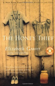 The Honey Thief - Elizabeth Graver