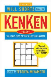 Will Shortz Presents KenKen Easy Volume 2: 100 Logic Puzzles That Make You Smarter - Tetsuya Miyamoto, Nextoy, Will Shortz, KenKen Puzzle,  LLC