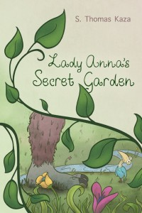 Lady Anna's Secret Garden - S. Thomas Kaza