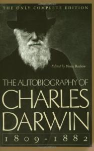 The Autobiography of Charles Darwin, 1809–82 - Charles Darwin, Nora Barlow