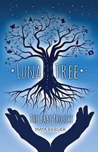 Luna Tree: The Baby Project - Maya Berger
