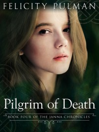 Pilgrim of Death - Felicity Pulman