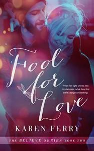 Fool for Love (Believe Book 2) - Karen Ferry