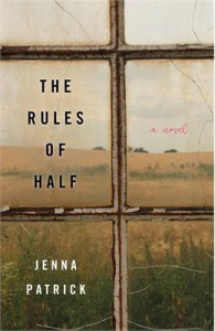 The Rules of Half: A Novel - Jenna Patrick