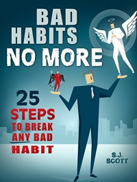 Bad Habits No More: 25 Steps to Break Any Bad Habit - Orson Scott Card