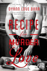 Recipe for Love (Entangled Select Suspense) - Dyann Love Barr