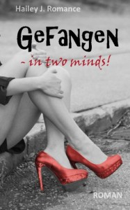 Gefangen - in two minds! - Hailey J. Romance