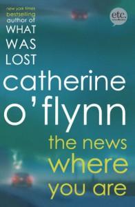 The News Where You Are: A Novel - Catherine O'Flynn
