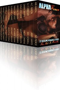 Alpha Fever: 22 Sizzling Contemporary and Paranormal Romance Stories (Alpha Heat & Alpha Fever) - Elianne Adams, Erzabet Bishop, Muffy Wilson, Rozlyn Sparks, Jacintha Topaz, Elvira Bathory, Tara Crescent, Crystal Dawn, Tricia Owens, D. F. Krieger, A.C. Nixon, Isis Pierce , Abi Aiken, Dawn White, Kiki Howell , Gina Kincade , Bethany Shaw , Danielle Gavan, Paige Matthews
