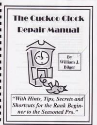The Cuckoo Clock Repair Manual - Book - William J. Bilger