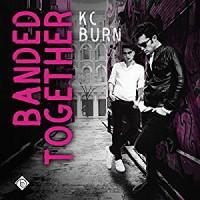 Banded Together - K.C. Burn, Darcy Stark
