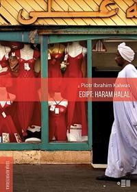 Egipt: Haram Halal - Piotr Ibrahim Kalwas
