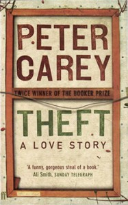 Theft: A Love Story - Peter Carey