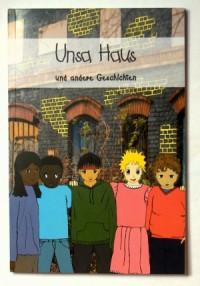 Unsa Haus und andere Geschichten - Rita Macedo,  Ben Böttger,  Ina Schneider,  Clara Thoms,  Mash Vacano,  David Blum