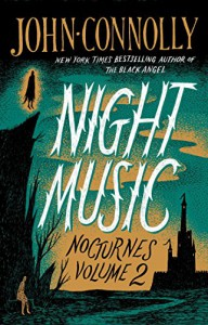 Night Music: Nocturnes Volume Two - John Connolly