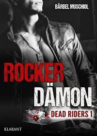 Rocker Dämon. Dead Riders 1 - Bärbel Muschiol
