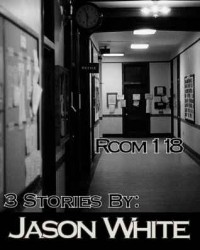 Room 118: 3 Stories - Jason  White