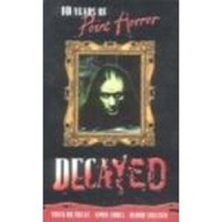 Decayed; 10 Years of Point Horror (Point Horror Collections) - Richie Tankersley Cusick;Celia Rees