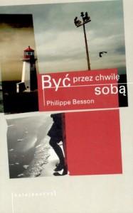 Być przez chwilę sobą - Philippe Besson