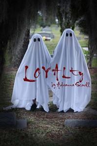 Loyalty (Volume 1) - Adrianna Scovill