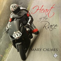 Heart of the Race - Mary Calmes, Greg Tremblay, Dreamspinner Press LLC