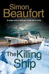 The Killing Ship: An Antarctica Thriller - Simon Beaufort