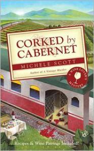Corked by Cabernet - Michele Scott