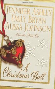 A Christmas Ball - Jennifer Ashley, Emily Bryan, Alissa Johnson