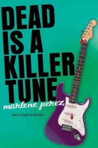 Dead Is a Killer Tune (Dead Is, #7) - Marlene Perez