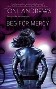 Beg For Mercy - Toni Andrews