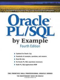 Oracle PL/SQL by Example (Prentice Hall PTR Oracle Series) - Benjamin Rosenzweig, Elena Silvestrova Rakhimov