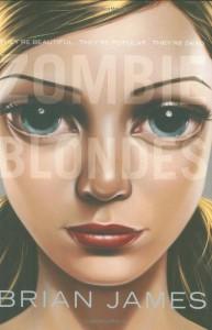 Zombie Blondes - Brian James