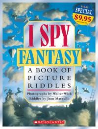 I Spy Fantasy: A Book of Picture Riddles - Jean Marzollo, Walter Wick