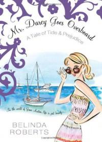Mr. Darcy Goes Overboard (Previously printed as Prawn and Prejudice) - Belinda Roberts