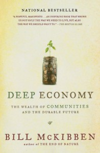 Deep Economy: The Wealth of Communities and the Durable Future - Bill McKibben