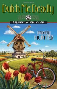 Dutch Me Deadly - Maddy Hunter